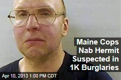 Maine Cops Nab Hermit Suspected in 1K Burglaries