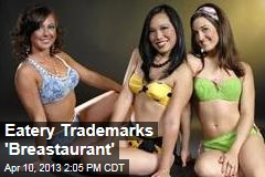 Eatery Trademarks 'Breastaurant'