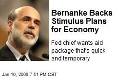 Bernanke Backs Stimulus Plans for Economy