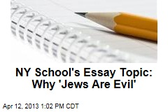 NY School's Essay Topic: Why 'Jews Are Evil'