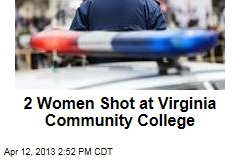 2 Women Shot at Virginia Community College