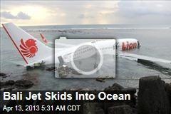 Bali Jet Skids Off Runway Into Ocean