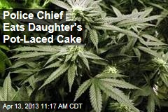 Oops: Police Chief Eats Daughter's Pot-Laced Cake