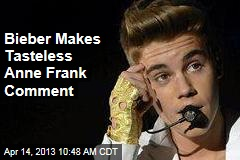Bieber: Anne Frank 'Would Have Been a Belieber'