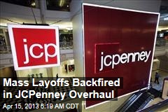 Mass Layoffs Blamed for JCPenney Woes