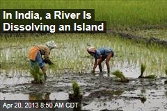 In India, a River Is Dissolving an Island