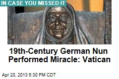 19th-Century German Nun Performed Miracle: Vatican