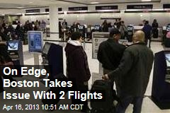 On Edge, Boston Takes Issue With 2 Flights
