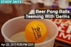 Beer Pong Balls Teeming With Germs