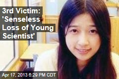 3rd Victim: 'Senseless Loss of Young Scientist'