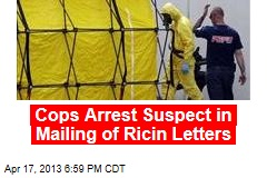 Cops Arrest Suspect in Mailing of Ricin Letters