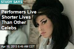 Performers Live Shorter Lives Than Other Celebs