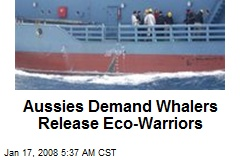 Aussies Demand Whalers Release Eco-Warriors