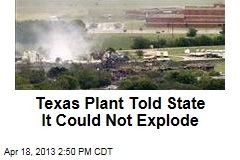 Texas Plant Told State it Could Not Explode