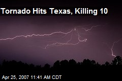 Tornado Hits Texas, Killing 10