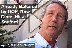 Already Battered by GOP, Now Dems Hit at Sanford