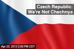 Czech Republic: We're Not Chechnya