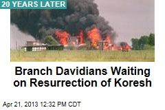 Branch Davidians Waiting on Resurrection of Koresh
