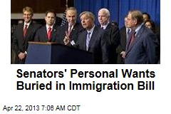 Senators' Personal Wants Buried in Immigration Bill