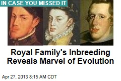 royal family s inbreeding reveals marvel of evolution