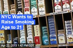 NYC Wants to Raise Smoking Age to 21