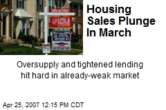 Housing Sales Plunge In March