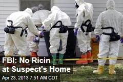 FBI: No Ricin at Suspect's Home