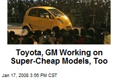 Toyota, GM Working on Super-Cheap Models, Too