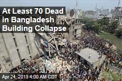 At Least 70 Dead in Bangladesh Building Collapse
