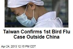 Taiwan Confirms 1st Bird Flu Case Outside China