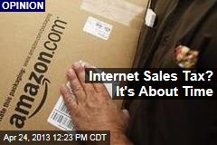 Internet Sales Tax? It's About Time