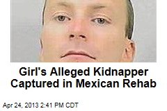 Girl's Alleged Kidnapper Captured in Mexican Rehab