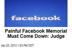 Painful Facebook Memorial Must Come Down: Judge