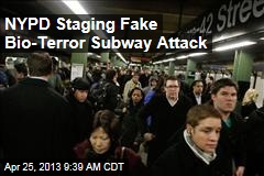 NYPD Staging Fake Bio-Terror Subway Attack