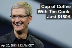 Cup of Coffee With Tim Cook: Just $180K