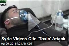 Syria Videos Cite 'Toxic' Arms Attack