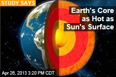 Earth's Core as Hot as Sun's Surface