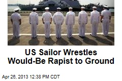 US Sailor Wrestles Would-Be Rapist to Ground