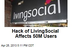 Hack of LivingSocial Affects 50M Users