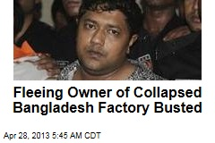 Fleeing Bangladesh Building Owner Arrested
