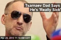Tsarnaev Dad Postpones Trip to US
