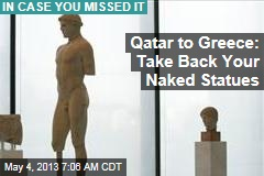Qatar to Greece: Take Your Naked Statues Back
