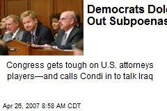 Democrats Dole Out Subpoenas