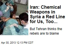 Iran: Chemical Weapons in Syria a Red Line for Us, Too...