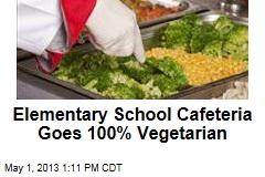 Elementary School Cafeteria Goes 100% Vegetarian