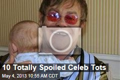 10 Totally Spoiled Celeb Tots