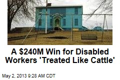 A $240M Win for Disabled Workers 'Treated Like Cattle'