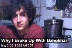 Why I Broke Up With Dzhokhar