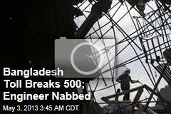Bangladesh Toll Breaks 500; Engineer Nabbed