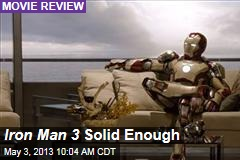 Iron Man 3 Solid Enough
